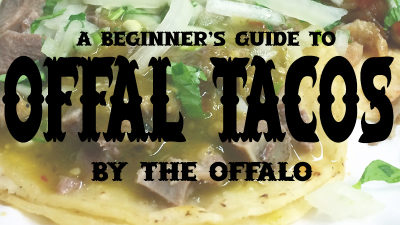 A Beginner's Guide to Offal Tacos